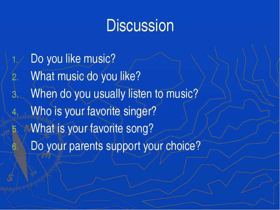 Discussion Do you like music? What music do you like? When do you usually lis...