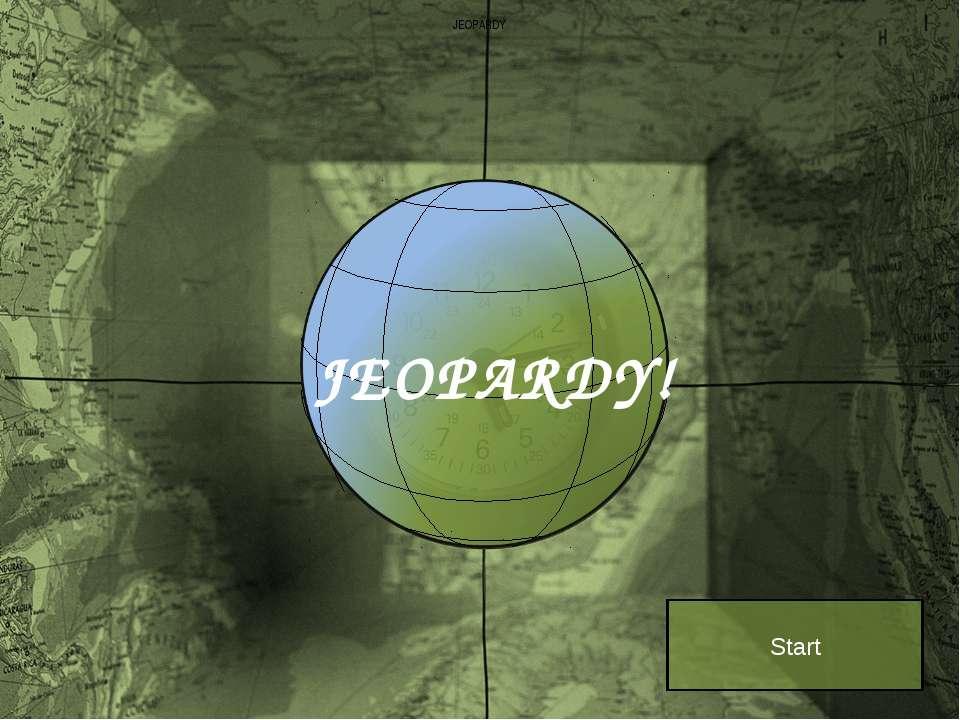 JEOPARDY JEOPARDY! Start