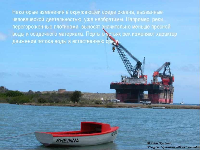 Некоторые изменения в окружающей среде океана, вызванные человеческой деятель...