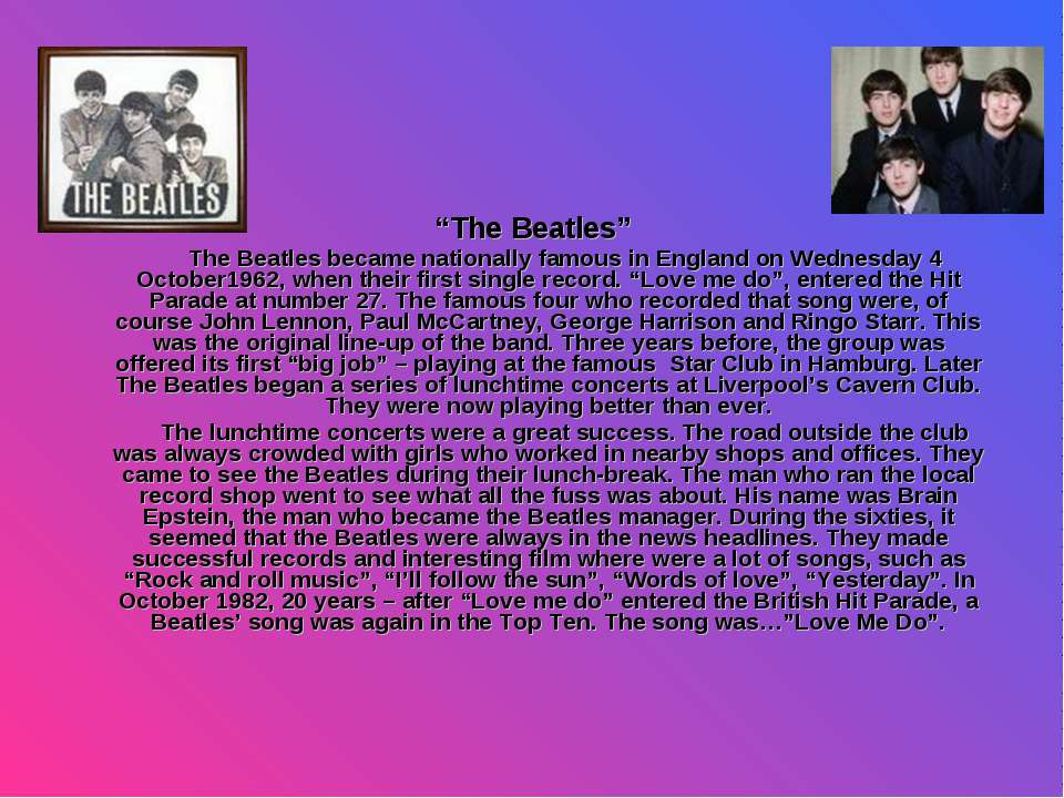 """The Beatles"" The Beatles became nationally famous in England on Wednesday 4 ..."