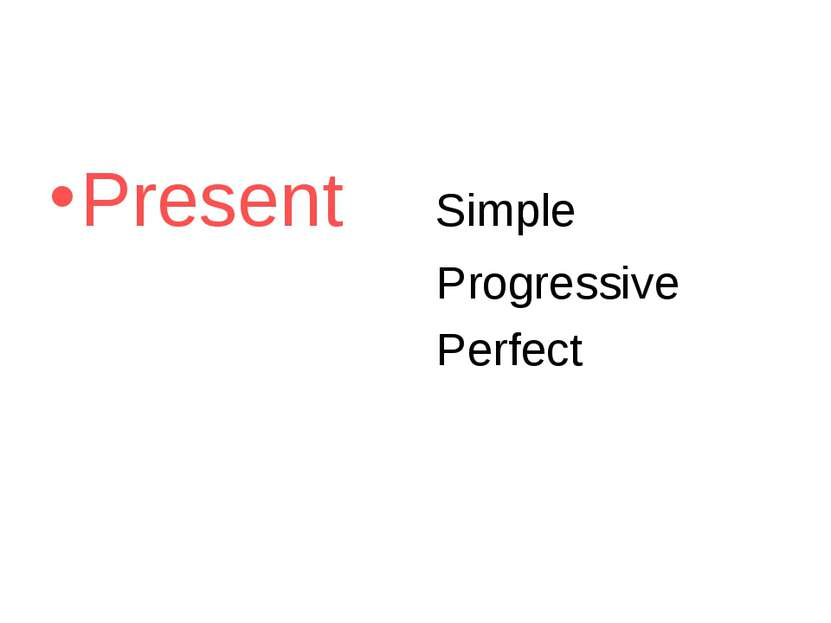 Present Simple Progressive Perfect