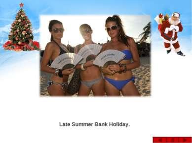 Late Summer Bank Holiday.