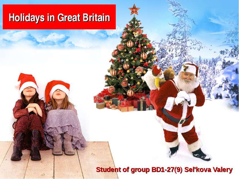 Holidays in Great Britain Student of group BD1-27(9) Sel'kova Valery