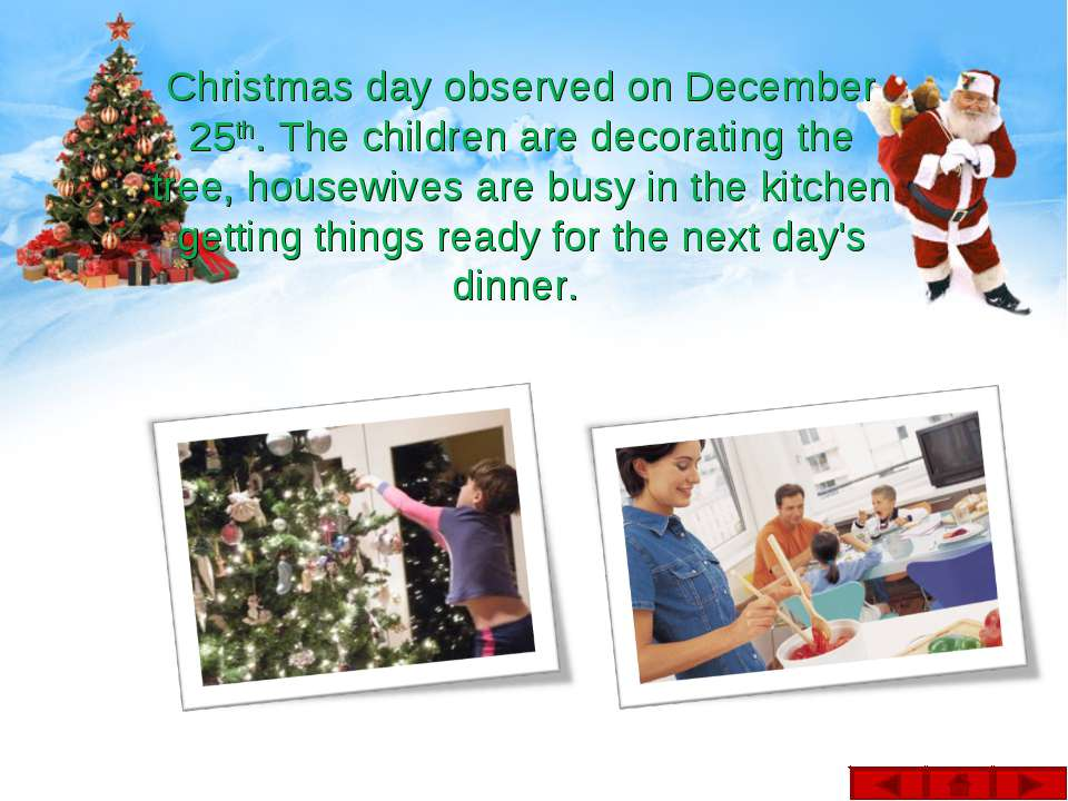 Christmas day observed on December 25th. The children are decorating the tree...