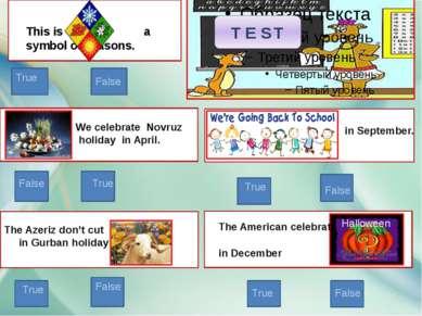 We celebrate Novruz holiday in April. in September. The American celebrate in...