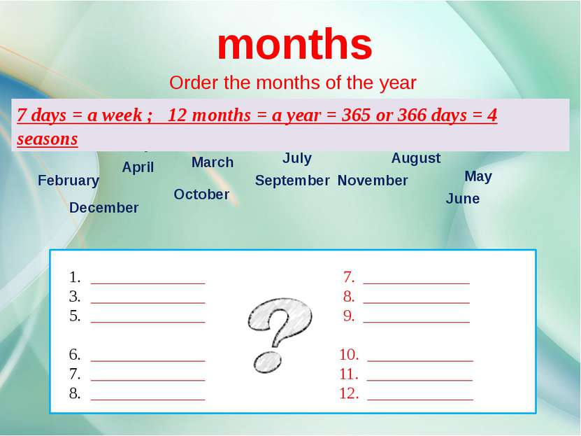 months Order the months of the year ______________ 7. _____________ _________...