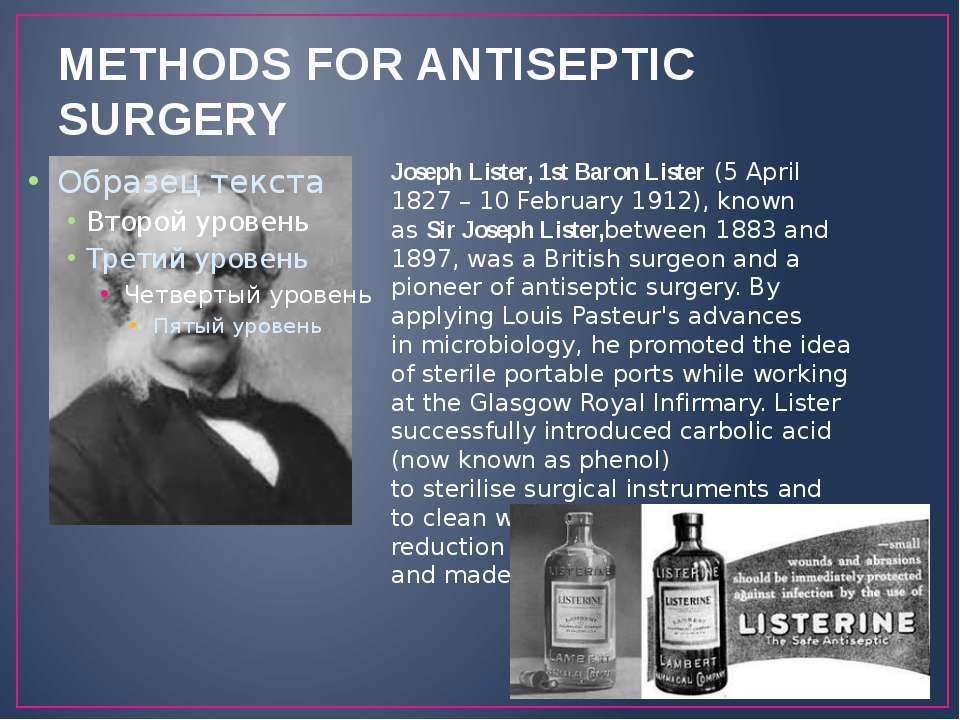 METHODS FOR ANTISEPTIC SURGERY Joseph Lister, 1st Baron Lister (5 April 1827 ...