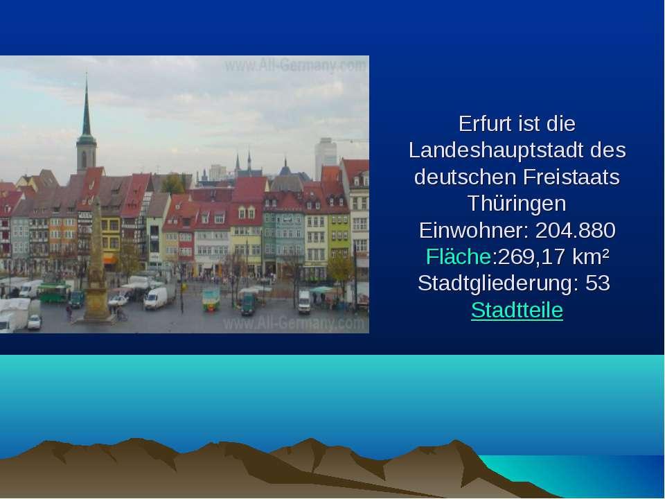 Erfurt ist die Landeshauptstadt des deutschen Freistaats Thüringen Einwohner:...