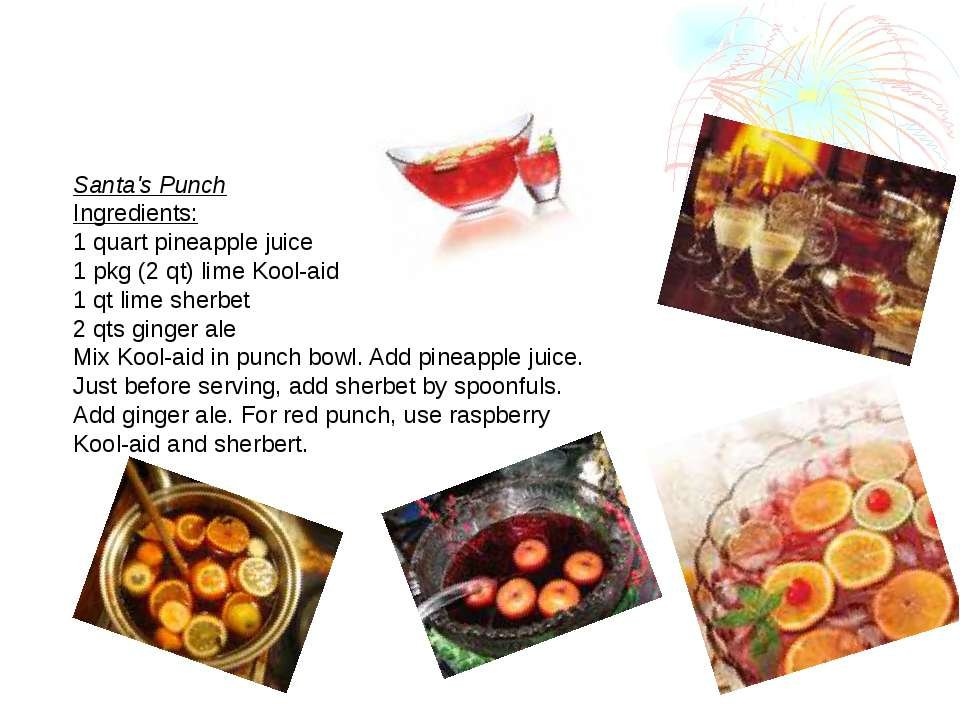 Santa's Punch Ingredients: 1 quart pineapple juice 1 pkg (2 qt) lime Kool-aid...