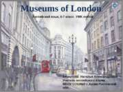 Museums of London (6-7 класс)