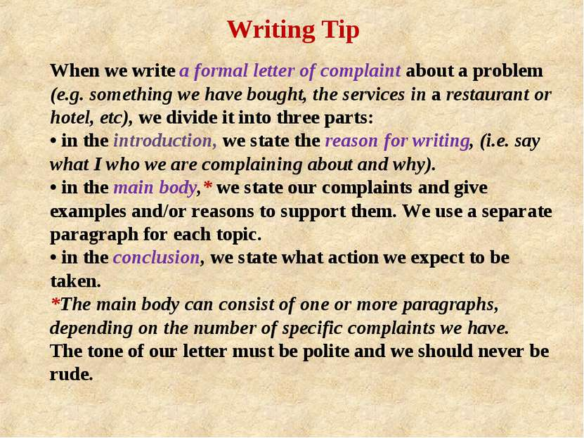 When we write a formal letter of complaint about a problem (e.g. something we...