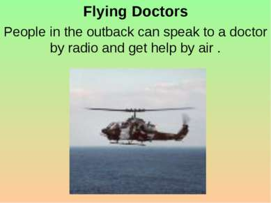 Flying Doctors People in the outback can speak to a doctor by radio and get h...