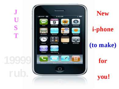 New i-phone (to make) for you! 19999 rub. J U S T