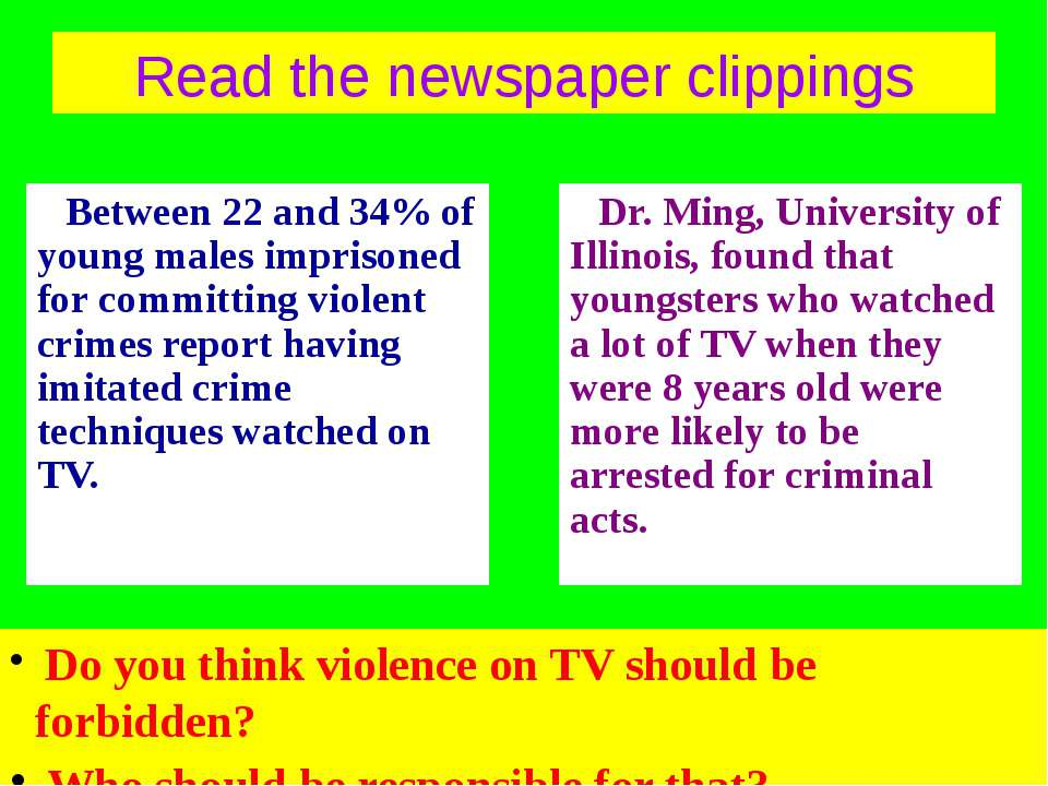 Read the newspaper clippings Between 22 and 34% of young males imprisoned for...