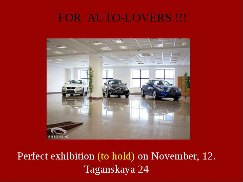 FOR AUTO-LOVERS !!! Perfect exhibition (to hold) on November, 12. Taganskaya 24