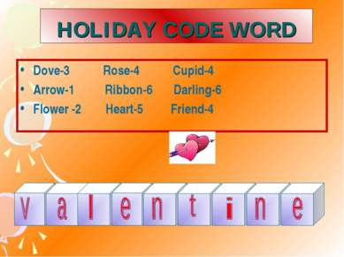 HOLIDAY CODE WORD Dove-3 Rose-4 Cupid-4 Arrow-1 Ribbon-6 Darling-6 Flower -2 ...