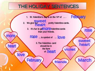 THE HOLIDAY SENTENCES St. Valentine's day is on the 14th of … . We give our …...