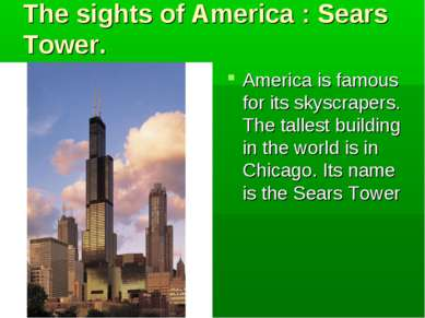 The sights of America : Sears Tower. America is famous for its skyscrapers. T...