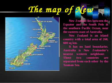 The map of New Zealand New Zealand lies between the Equator and the South Pol...