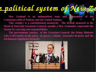 The political system of New Zealand New Zealand is an independent state and a...