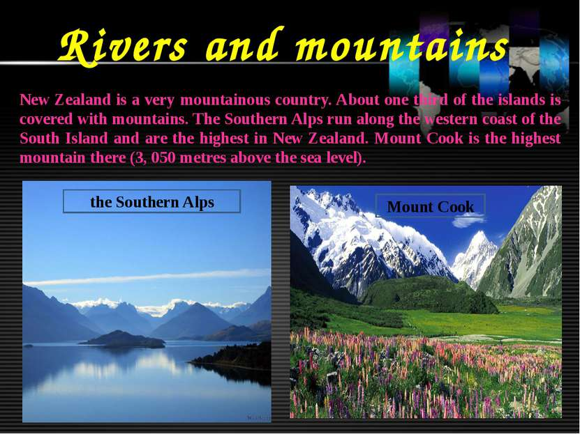 Rivers and mountains New Zealand is a very mountainous country. About one thi...