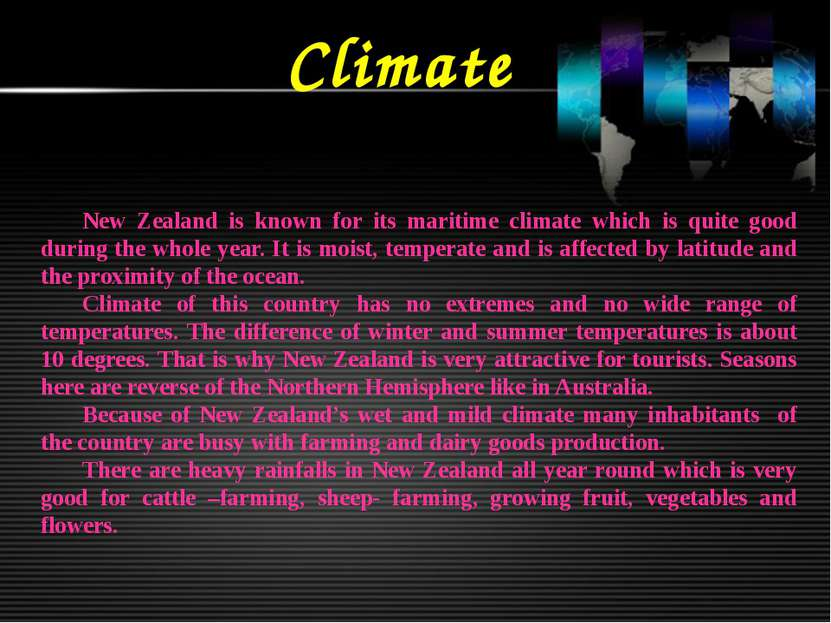 Climate New Zealand is known for its maritime climate which is quite good dur...