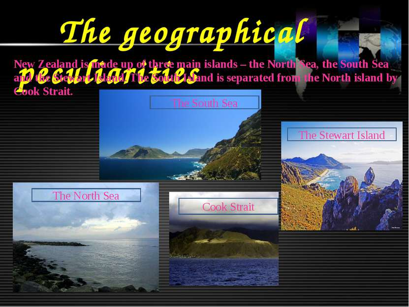The geographical peculiarities New Zealand is made up of three main islands –...