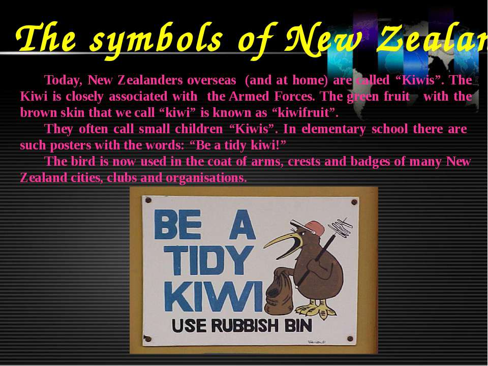 The symbols of New Zealand Today, New Zealanders overseas (and at home) are c...