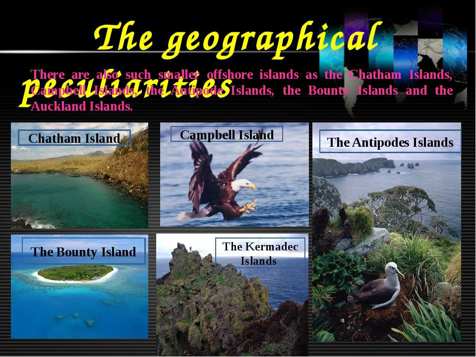 The geographical peculiarities There are also such smaller offshore islands a...