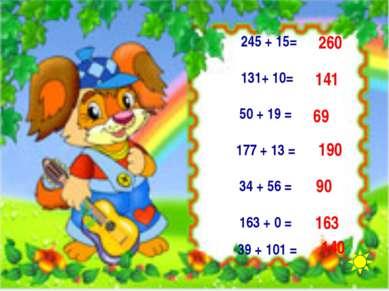 245 + 15= 131+ 10= 50 + 19 = 177 + 13 = 34 + 56 = 163 + 0 = 39 + 101 = 140 16...