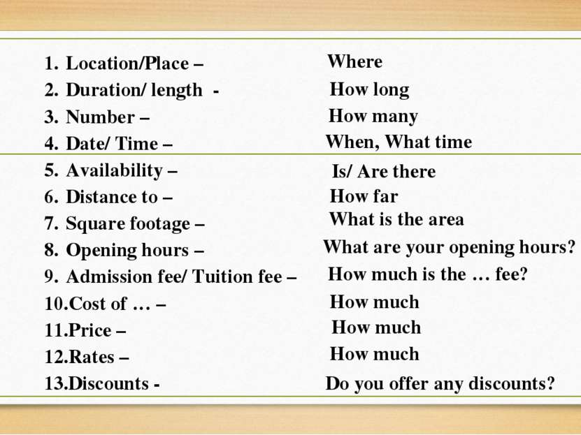 Location/Place – Duration/ length - Number – Date/ Time – Availability – Dist...
