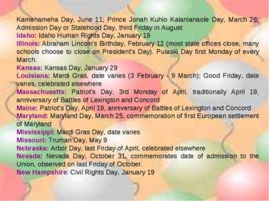 Kamehameha Day, June 11; Prince Jonah Kuhio Kalanianaole Day, March 26; Admis...