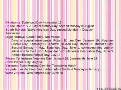 Oklahoma: Statehood Day, November 16 Rhode Island: V.J. Day or Victory Day, s...