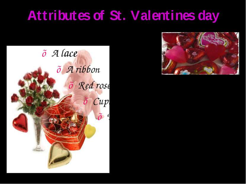 Attributes of St. Valentines day ♥ A lace ♥ A ribbon ♥ Red roses ♥ Cupid ♥ Th...