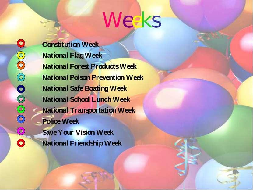 Weeks Constitution Week National Flag Week National Forest Products Week Nati...