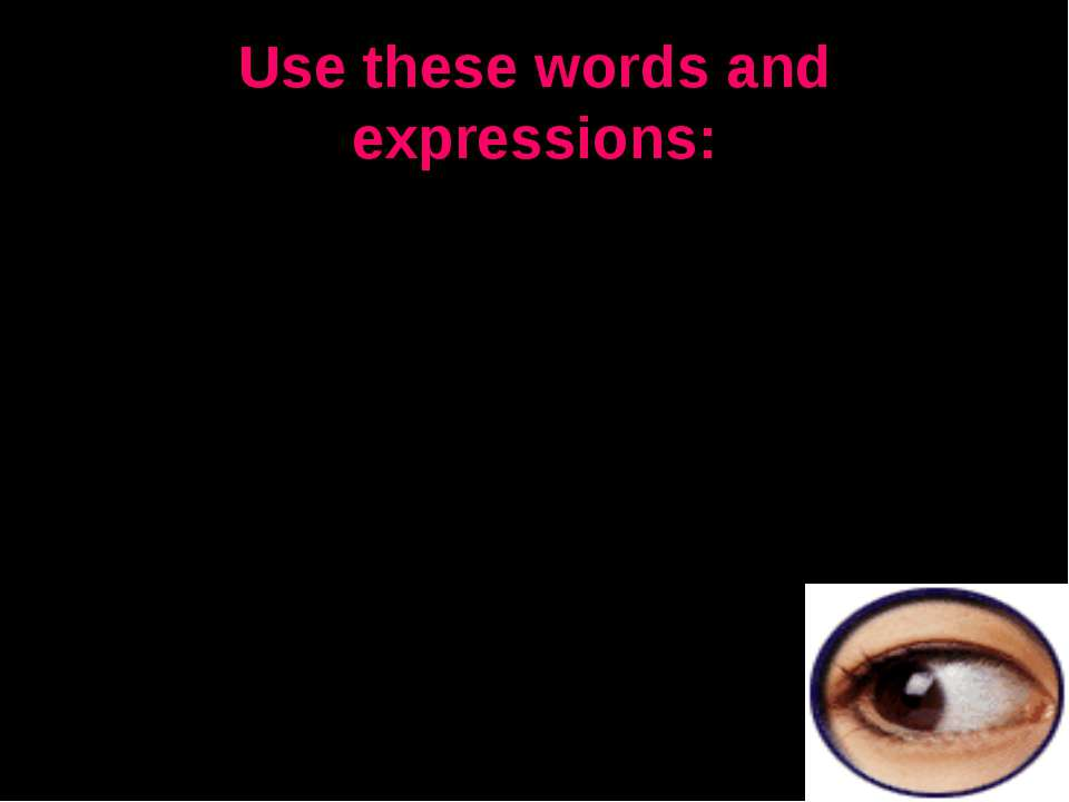 Use these words and expressions: To express themselves To develop their own s...