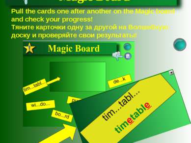 Pull the cards one after another on the Magic board and check your progress! ...