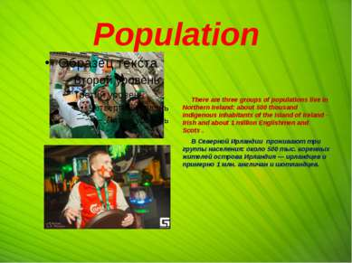 Population There are three groups of populations live in Northern Ireland: ab...