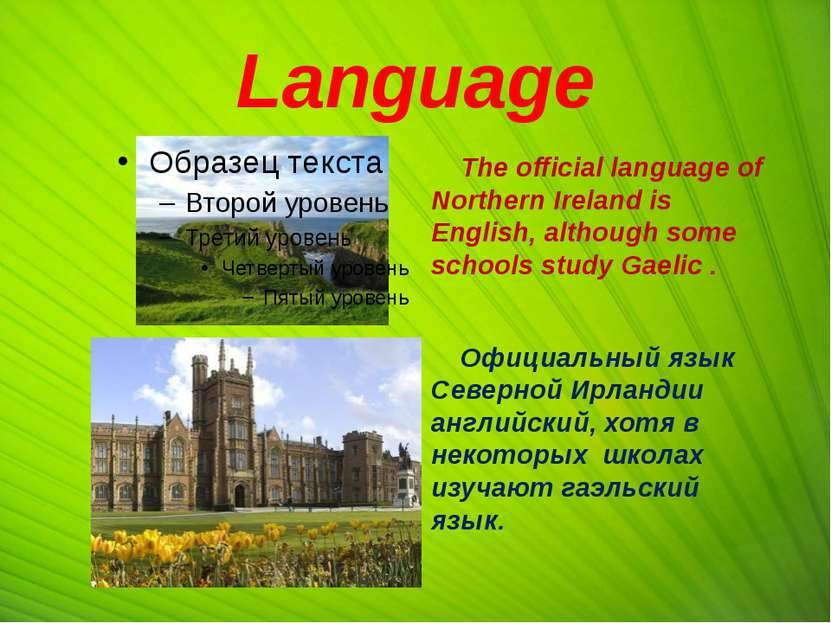 Language The official language of Northern Ireland is English, although some ...