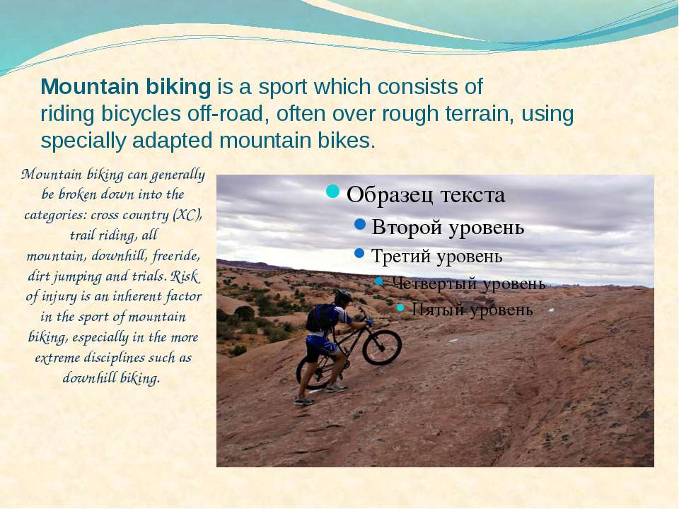 Mountain biking is a sport which consists of riding bicycles off-road, often ...