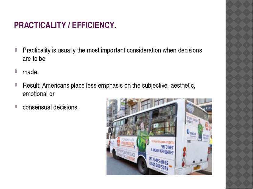PRACTICALITY / EFFICIENCY. Practicality is usually the most important conside...