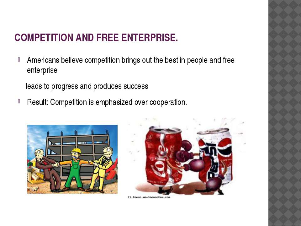 COMPETITION AND FREE ENTERPRISE. Americans believe competition brings out the...
