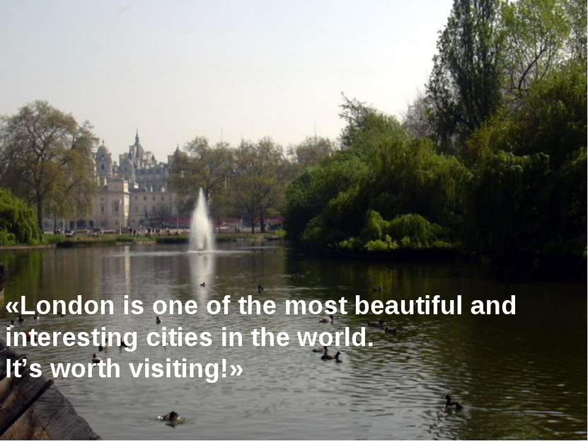 «London is one of the most beautiful and interesting cities in the world. It'...