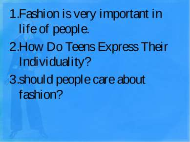 Fashion is very important in life of people. Fashion is very important in lif...