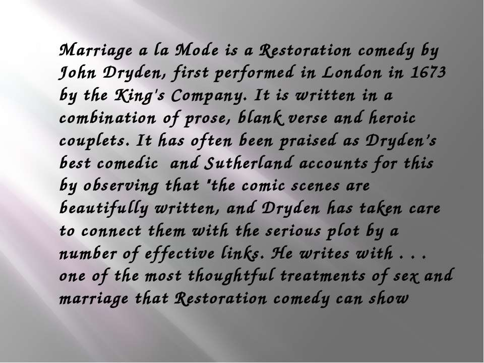 Marriage a la Mode is a Restoration comedy by John Dryden, first performed in...