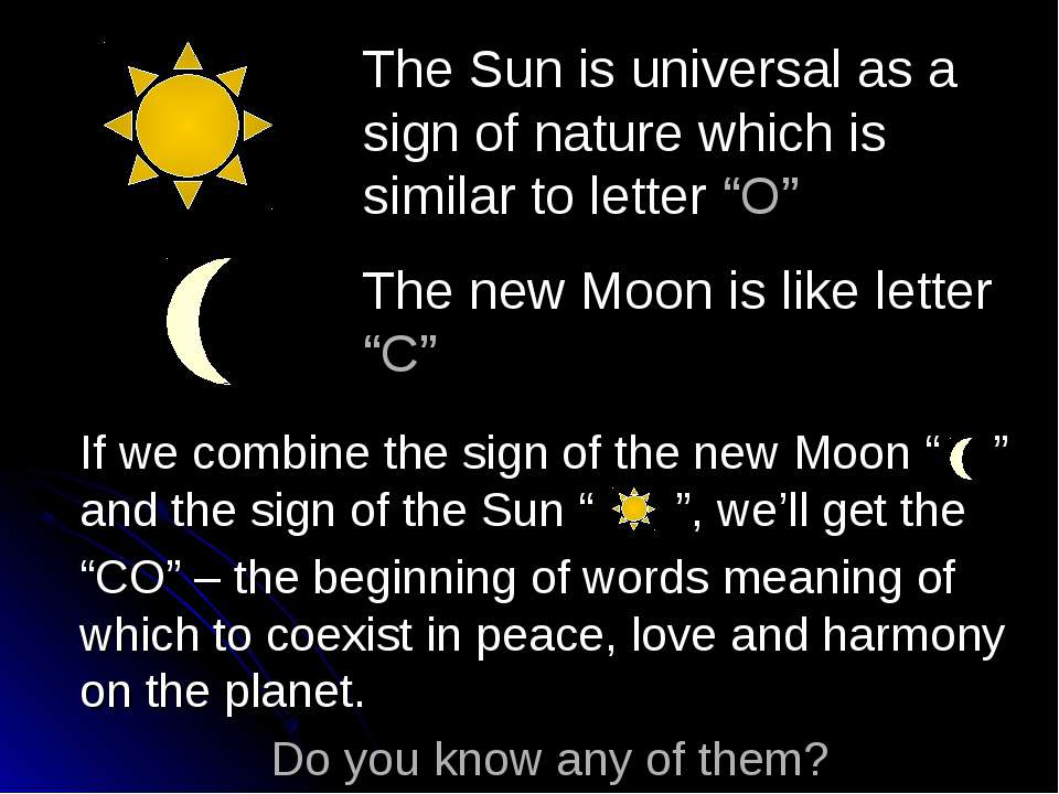 "The Sun is universal as a sign of nature which is similar to letter ""O"" The n..."