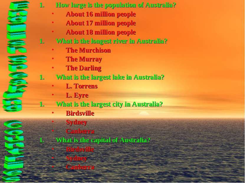 How large is the population of Australia? About 16 million people About 17 mi...