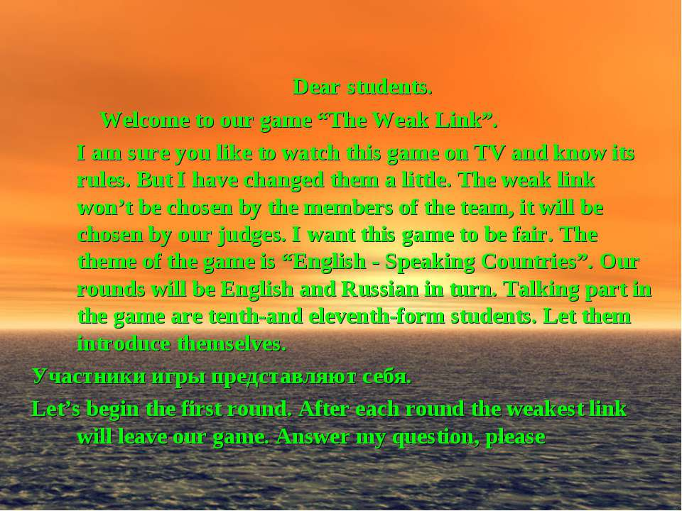 "Dear students. Welcome to our game ""The Weak Link"". I am sure you like to wat..."
