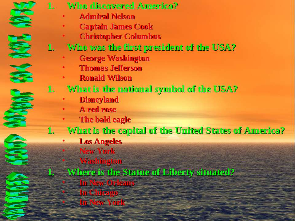 Who discovered America? Admiral Nelson Captain James Cook Christopher Columbu...
