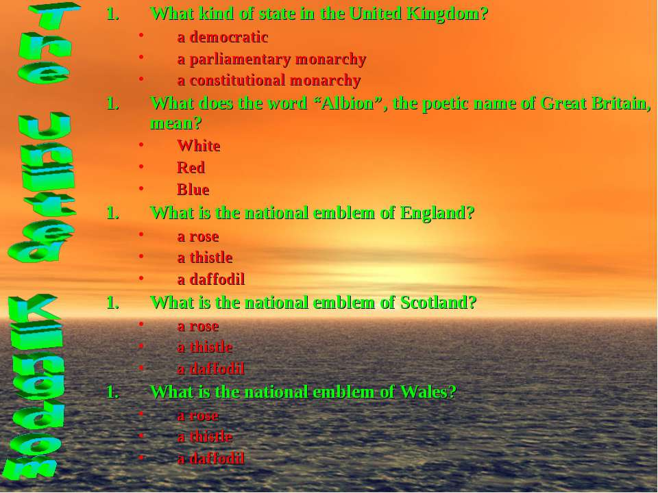 What kind of state in the United Kingdom? a democratic a parliamentary monarc...